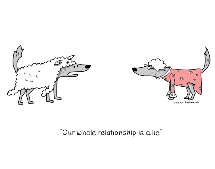 Our whole relationship is a lie.
