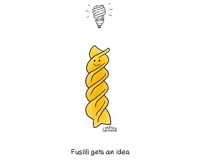 Fusilli gets an idea.