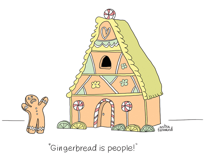 Gingerbread is people!