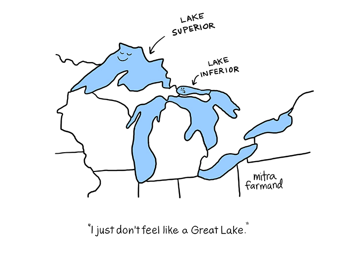 I just don't feel like a Great Lake.