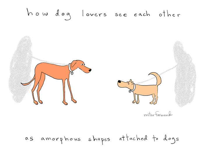 How dog lovers see each other - as amorphous shapes attached to dogs.